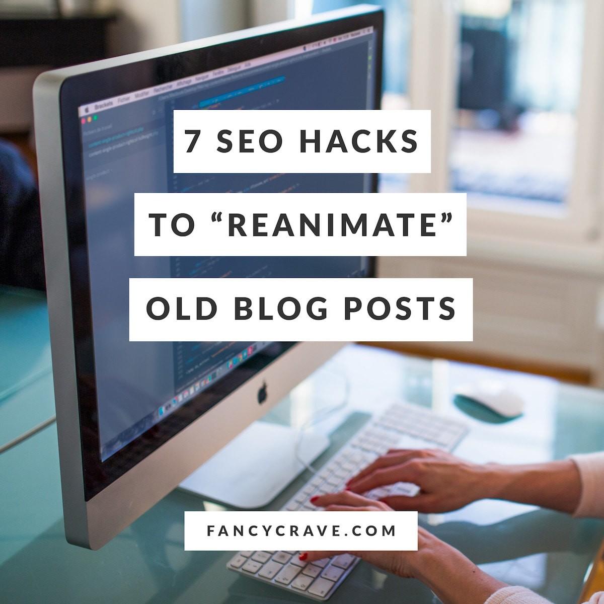 SEO Hacks to Reanimate Old Blog Posts