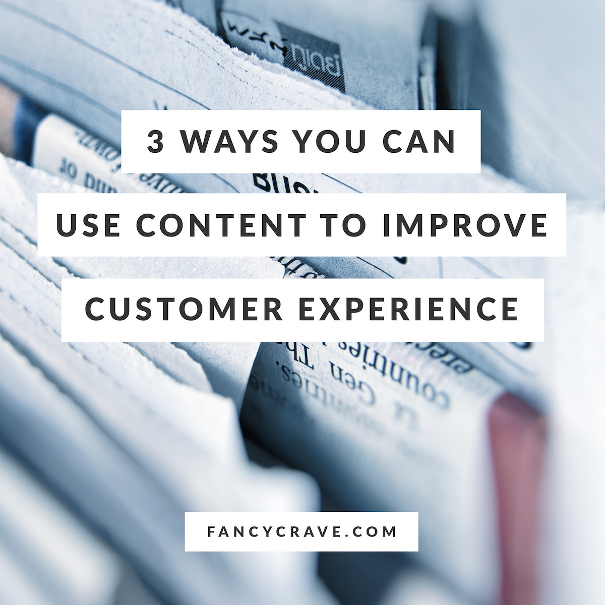 Ways You Can Use Content to Improve Customer Experience