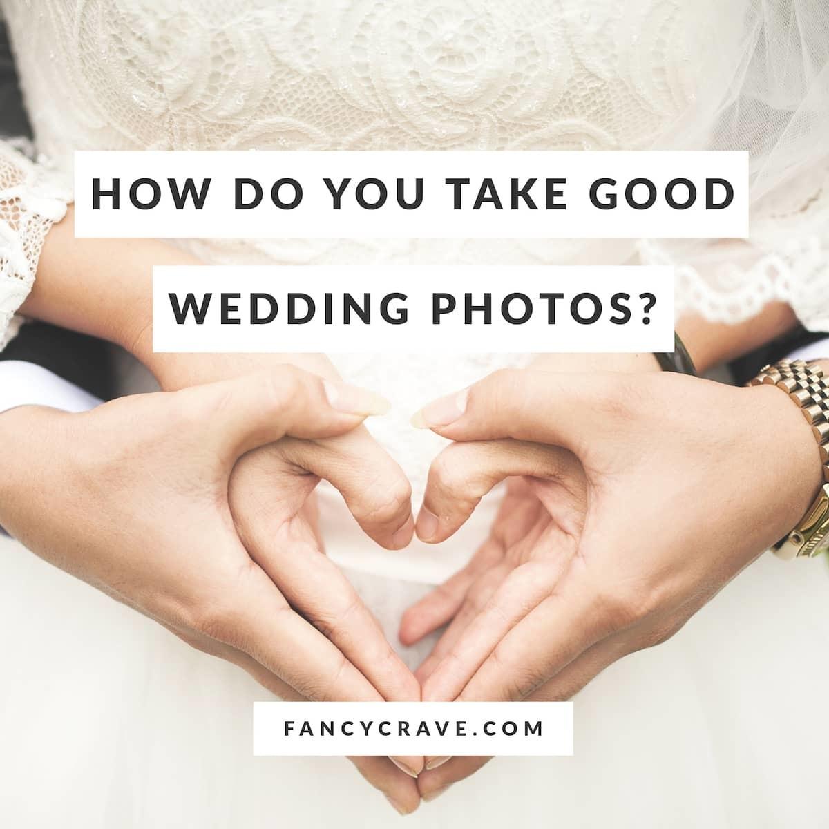 How Do You Take Good Wedding Photos