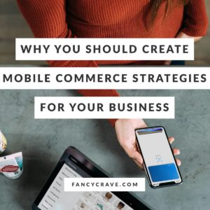 Why You Should Create Mobile Commerce Strategies for Your Business
