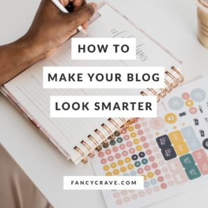 How To Make Your Blog Look Smarter