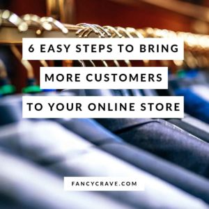EASY STEPS TO BRING MORE CUSTOMERS TO YOUR ONLINE STORE