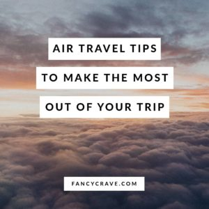 Air Travel Tips to Make the Most Out of Your Trip