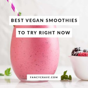 Best Vegan Smoothies to Try Right Now