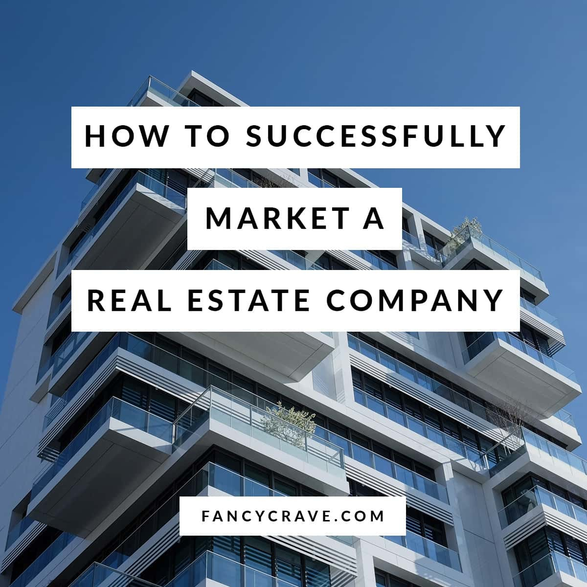 How to Successfully Market a Real Estate Company