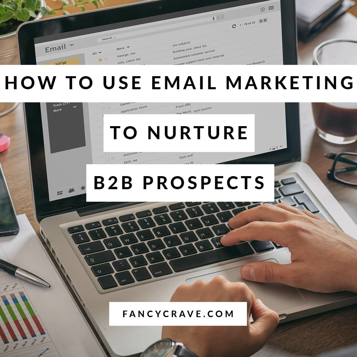 How to Use Email Marketing to Nurture BB Prospects