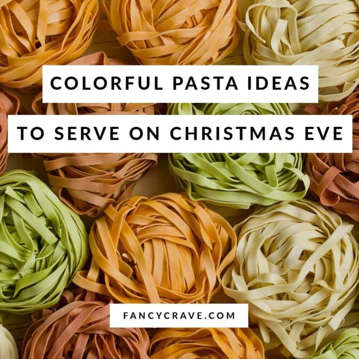 Colorful Pasta Ideas to Serve on Christmas Eve