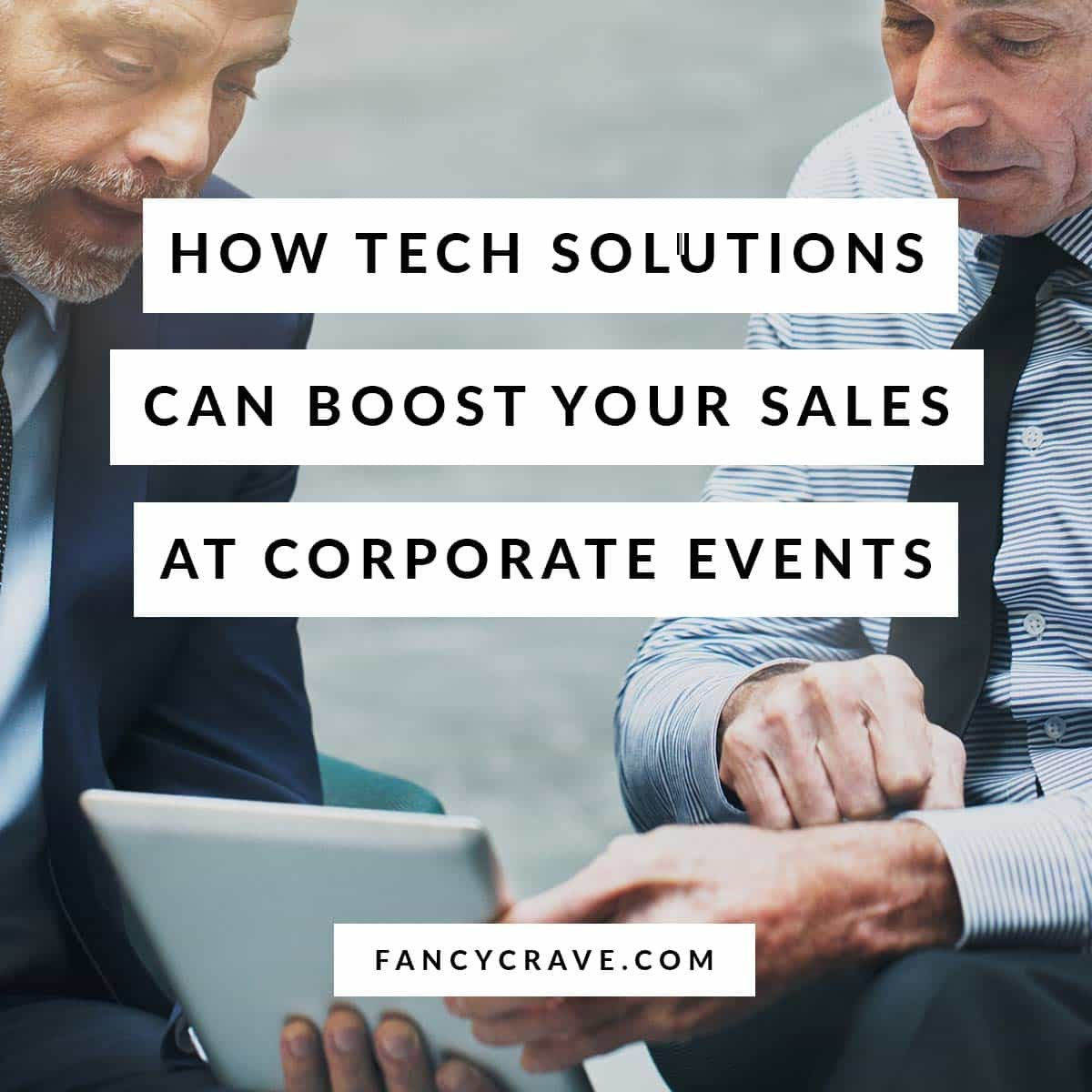 How Tech Solutions Can Boost Your Sales at Corporate Events