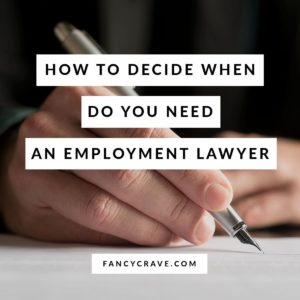 How to Decide When Do You Need an Employment Lawyer