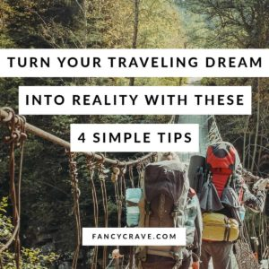 Turn Your Traveling Dream into Reality