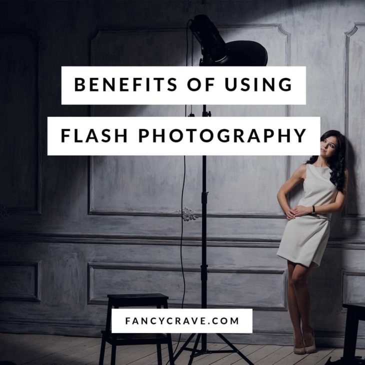 Benefits of Using Flash Photography