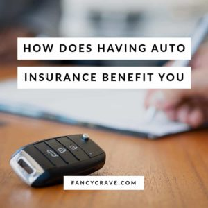 How Does Having Auto Insurance Benefit You