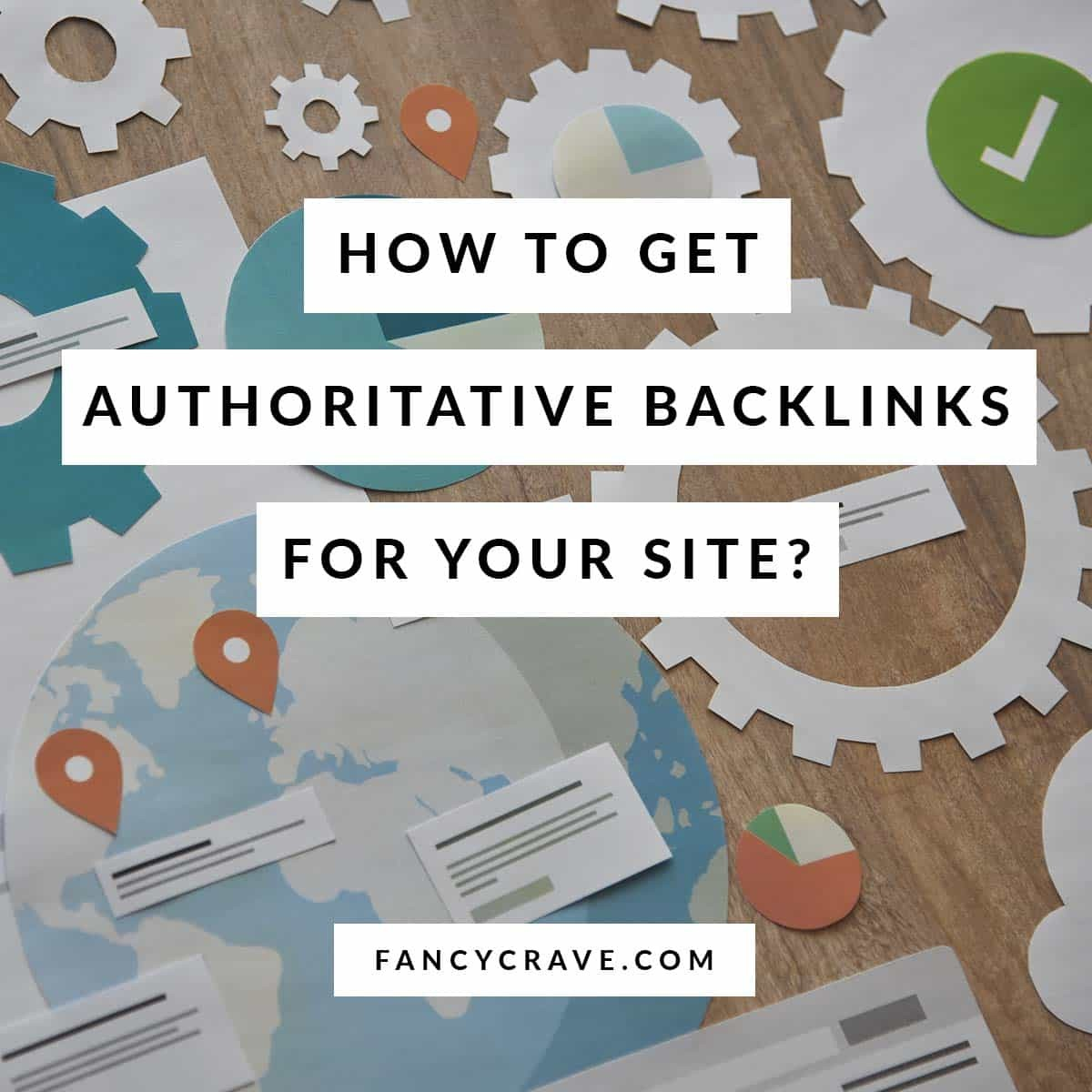 How to Get Authoritative Backlinks for Your Site