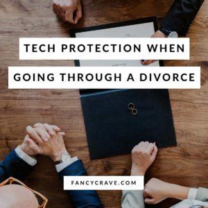 Tech Protection When Going Through a Divorce