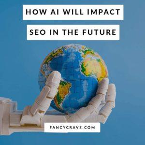 How AI Will Impact SEO in the Future