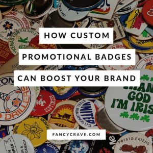 How Custom Promotional Badges Can Boost Your Brand