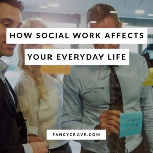 How Social Work Affects Your Personal Life