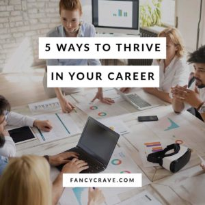 Ways to Thrive in Your Career