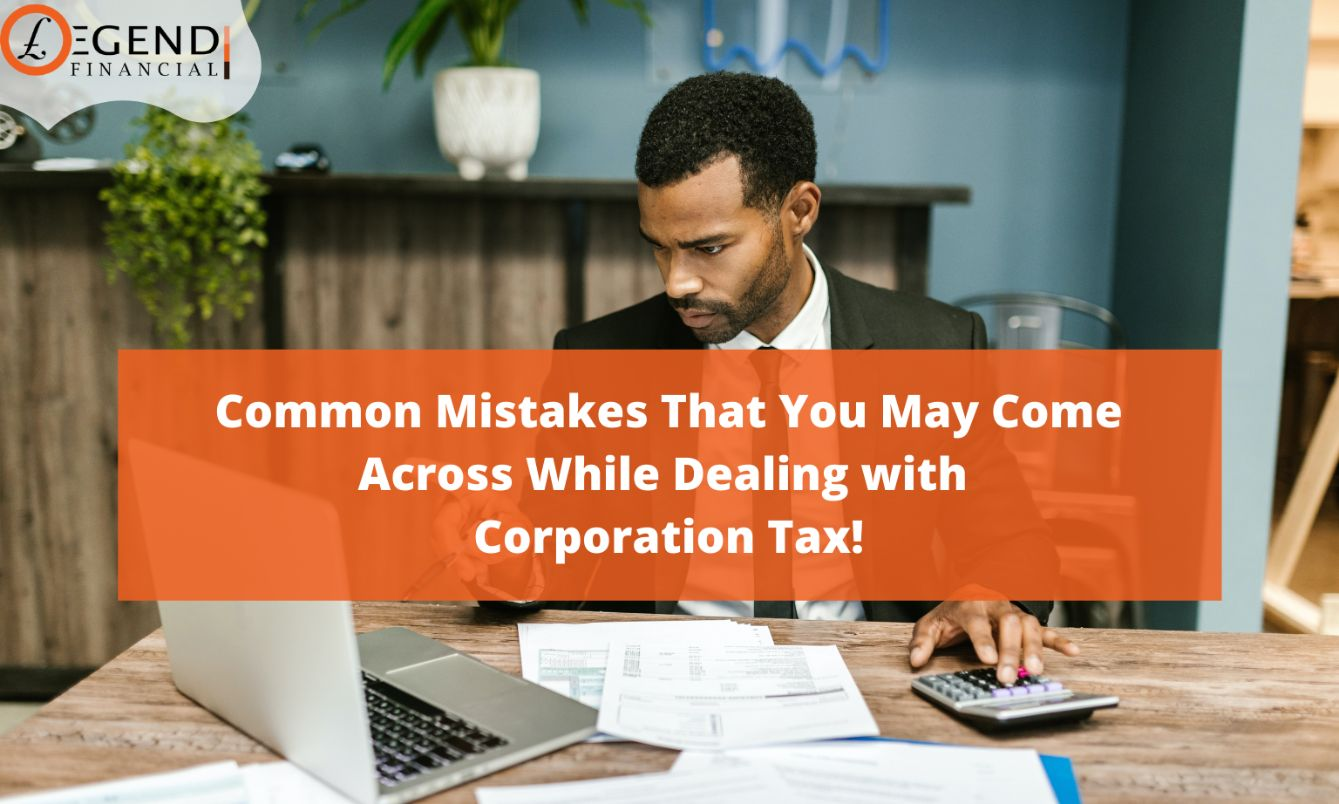 Common Mistakes That You May Come Across While Dealing with Corporation Tax!
